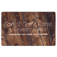Forest Cove Farm Gift Card
